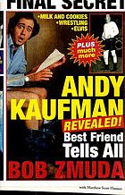 Andy Kaufman revealed! : best friend tells all