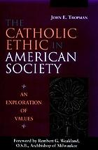 The Catholic ethic in American society : an exploration of values