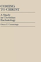 Coming to Christ : a study in Christian eschatology