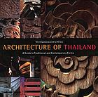 Architecture of Thailand : a guide to traditional and contemporary forms