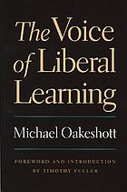 The voice of liberal learning : Michael Oakeshott on education