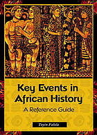 Key events in African history : a reference guide