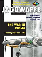 Jagdwaffe : the war in Russia, January - October 1942