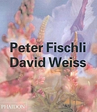 Peter Fischli, David WeissPeter Fischli, David Weiss : [in a restless world