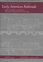 Early American railroads : Franz Anton Ritter von Gerstner's Die innern Communicationen (1842-1843)