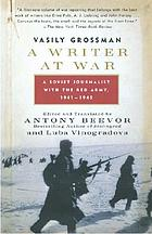 A writer at war : a Soviet journalist with the Red Army, 1941-1945
