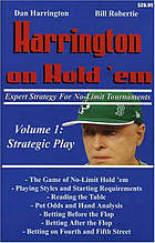 Harrington on hold'em : expert strategy for no-limit tournaments : volume 1 : strategic play