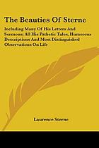The beauties of Sterne including many of his letters and sermons, all his pathetic tales, humorous descriptions, and most distinguished observations on life