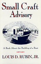 Small craft advisory : a book about the building of a boat