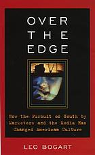 Over the edge : how the pursuit of youth by marketers and the media has changed American culture