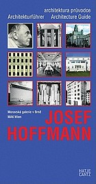 Josef Hoffmann : Architekturführer = Architektonický průvodce = Architecture guide