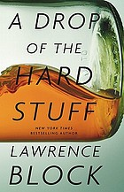 A drop of the hard stuff : a Matthew Scudder novel