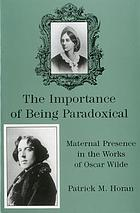 The importance of being paradoxical : maternal presence in the works of Oscar Wilde