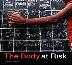 The body at risk : photography of disorder, illness, and healing