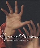 Captured emotions : Baroque painting in Bologna, 1575-1725