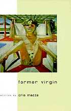 Former virgin : short fiction