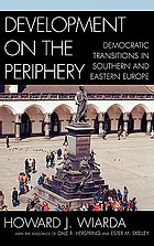 Development on the periphery : democratic transitions in Southern and Eastern Europe
