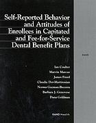 Self-reported behavior and attitudes of enrollees in capitated and fee-for-service dental benefit plans