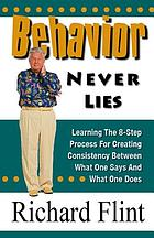 Behavior never lies learning the eight-step process for creating consistency between what one says and what one does