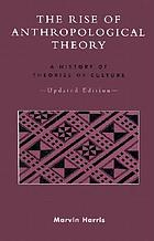 The rise of anthropological theory; a history of theories of culture