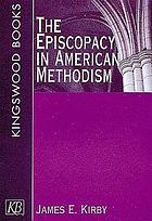 The episcopacy in American Methodism