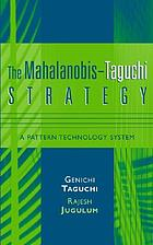 The Mahalanobis-Taguchi strategy : a pattern technology system