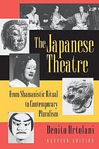The Japanese theatre : from shamanistic ritual to contemporary pluralism