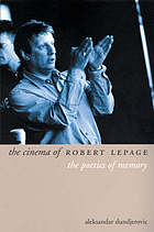 The cinema of Robert Lepage : the poetics of memory