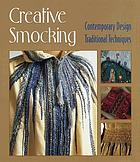 Creative smocking : contemporary design, traditional techniques