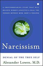 Narcissism : denial of the true self