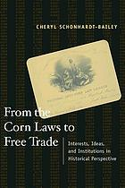 From the corn laws to free trade : interests, ideas, and institutions in historical perspective