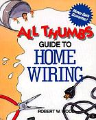 All thumbs guide to home wiring