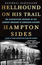 Hellhound on his trail : the electrifying account of the largest manhunt in American history
