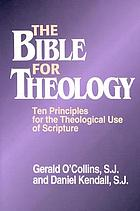 The Bible for theology : ten principles for the theological use of Scripture