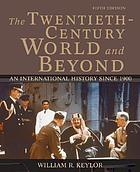 The twentieth century world and beyond : an international history since 1900