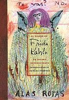 El diario de Frida Kahlo : un íntimo autorretrato