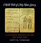 I will tell of my war story : a pictorial account of the Nez Perce War