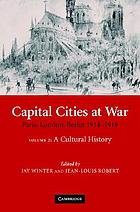 Capital cities at war : Paris, London, Berlin 1914-1919