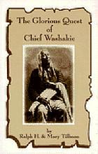 The glorious quest of Chief Washakie, Chief of the Shoshones
