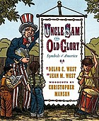 Uncle Sam and Old Glory : symbols of AmericaUncle Sam's almanac : symbols of America