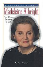 Madeleine Albright : first woman Secretary of State