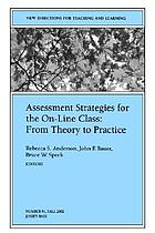 Assessment strategies for the on-line class : from theory to practice
