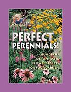 Jerry Baker's perfect perennials! : hundreds of fantastic flower secrets for your garden