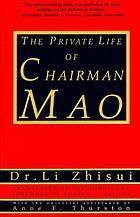 The private life of Chairman Mao : the memoirs of Mao's personal physician