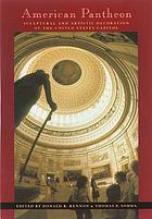 American pantheon : sculptural and artistic decoration of the United States Capitol