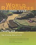 World resources, 2000-2001 : people and ecosystems, the fraying web of life