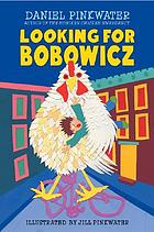Looking for Bobowicz : a Hoboken chicken story