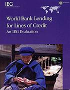 World Bank lending for lines of credit an IEG evaluation
