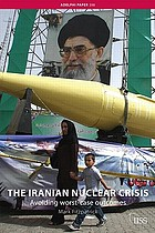 The Iranian nuclear crisis : avoiding worst-case outcomes