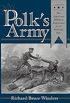 Mr. Polk's army : the American military experience in the Mexican War